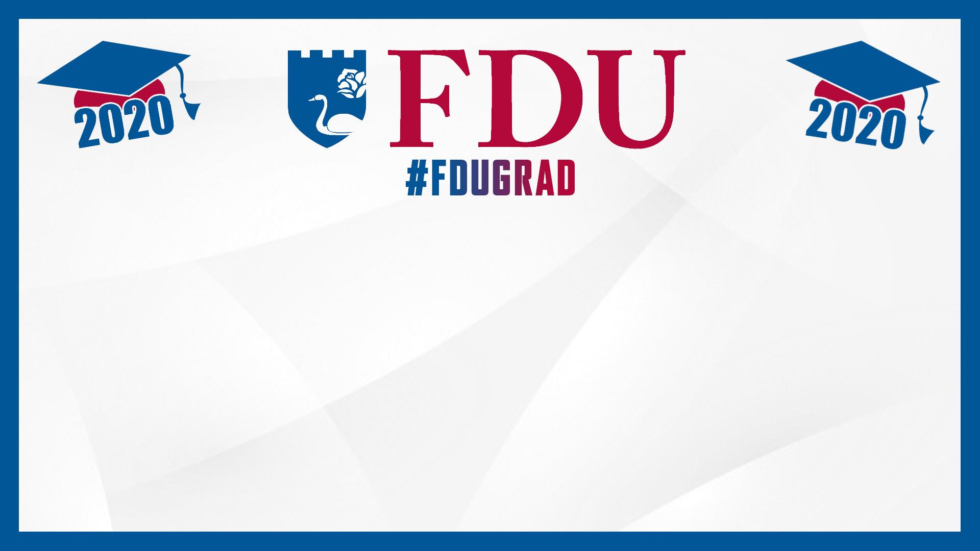 """Class of 2020,"" ""FDU #FDUGrad,"" ""Class of 2020"""