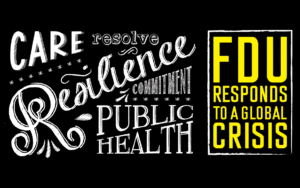 "An illustration with the words, ""care, resilience, public health, resolve and commitment. FDU responds to a global crisis."""