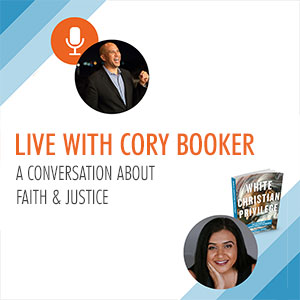 Live with Cory Booker. A conversation about faith & justice
