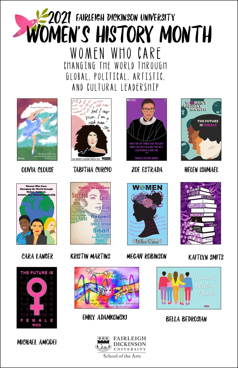 2021 Fairleigh Dickinson University Women's History Month. Women Who Care: Changing the world through global, political, artistic, and cultural leadership. Photos of posters.